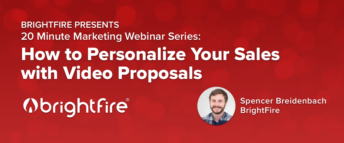 20 Minute Marketing Webinar: How to Personalize Your Sales with Video Proposals