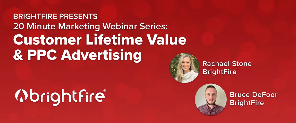20 Minute Marketing Webinar: Why Customer Lifetime Value is Vital to Your Pay-Per-Click Advertising Success