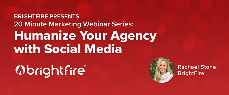 20 Minute Marketing Webinar: 10 Tips to Humanize Your Agency with Social Media Marketing