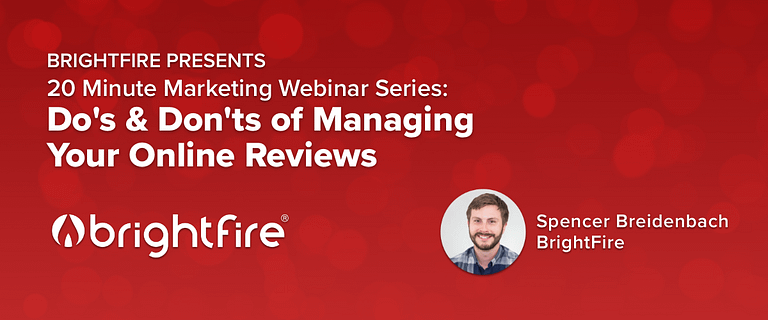 20 Minute Marketing Webinar - Do's and Don'ts of Managing Your Online Reviews